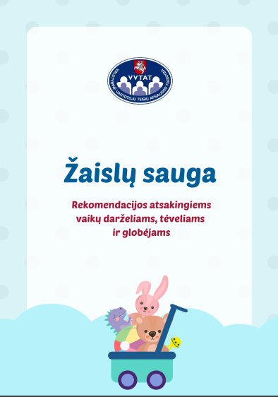 """""""Žaislų sauga"""" Rekomendacijos atsakingiems vaikų darželiams, tėveliams ir globėjams"""